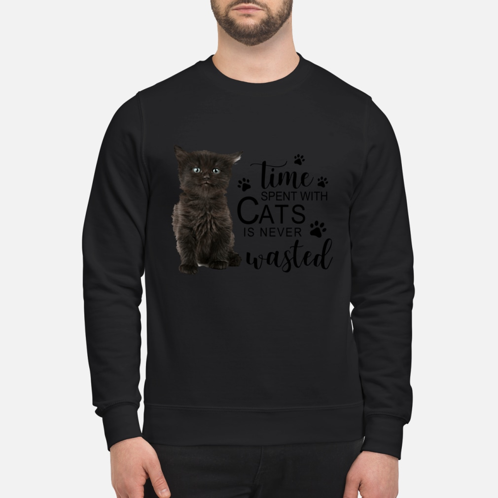 Time spent with cats is never wasted ladies shirt sweater
