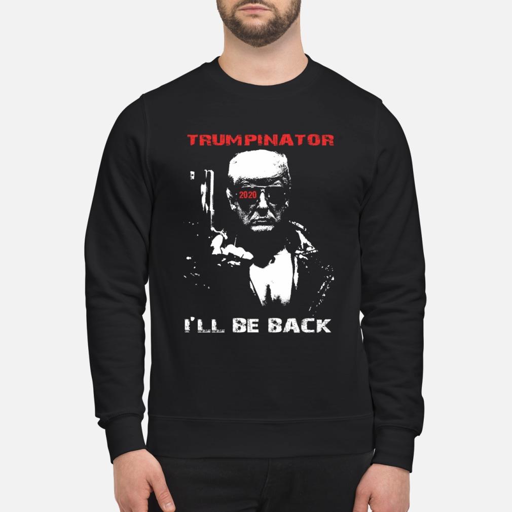 Trumpinator 2020 I'll Be Back Support Trump shirt sweater