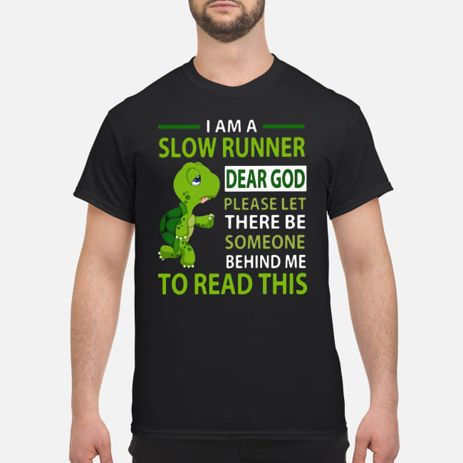 Turtle I am a slow runner shirt