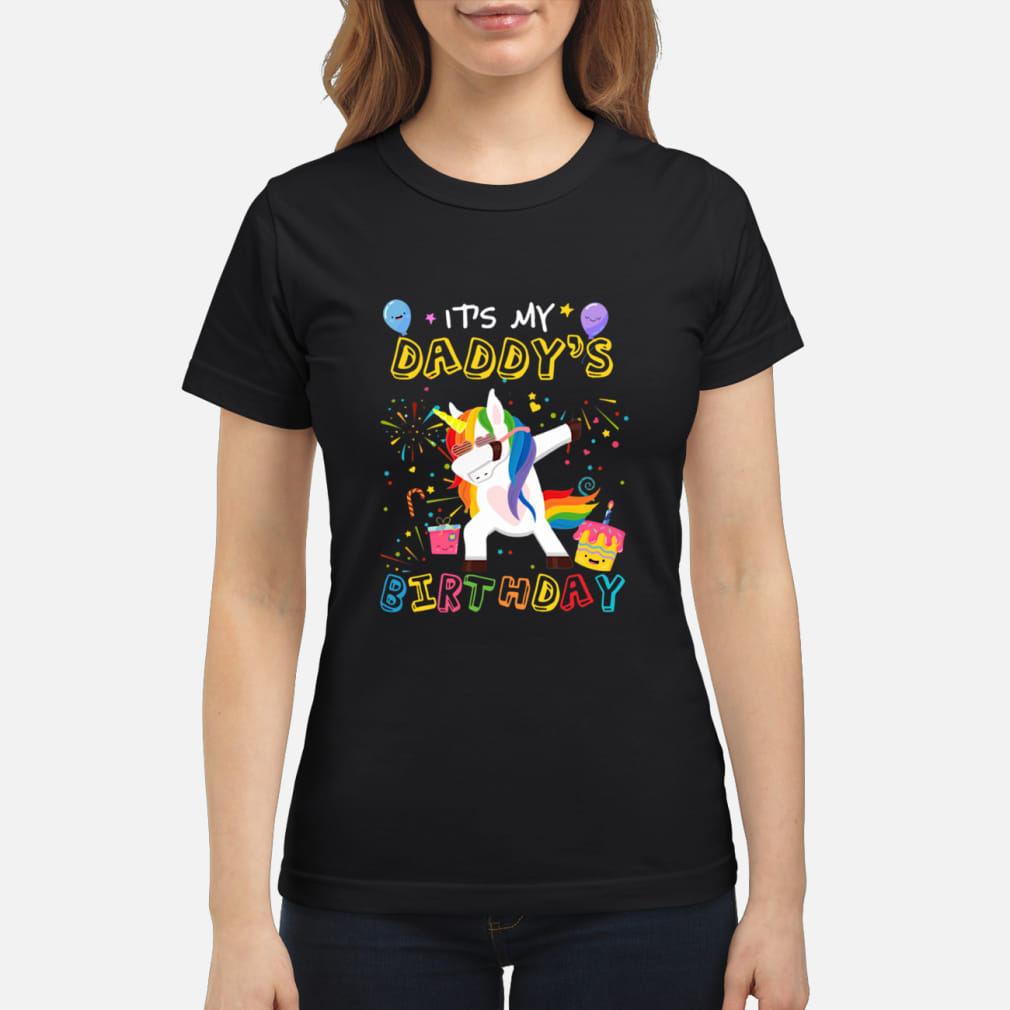 Unicorn Dabbing Awesome It's My Daddy's Birthday shirt ladies tee