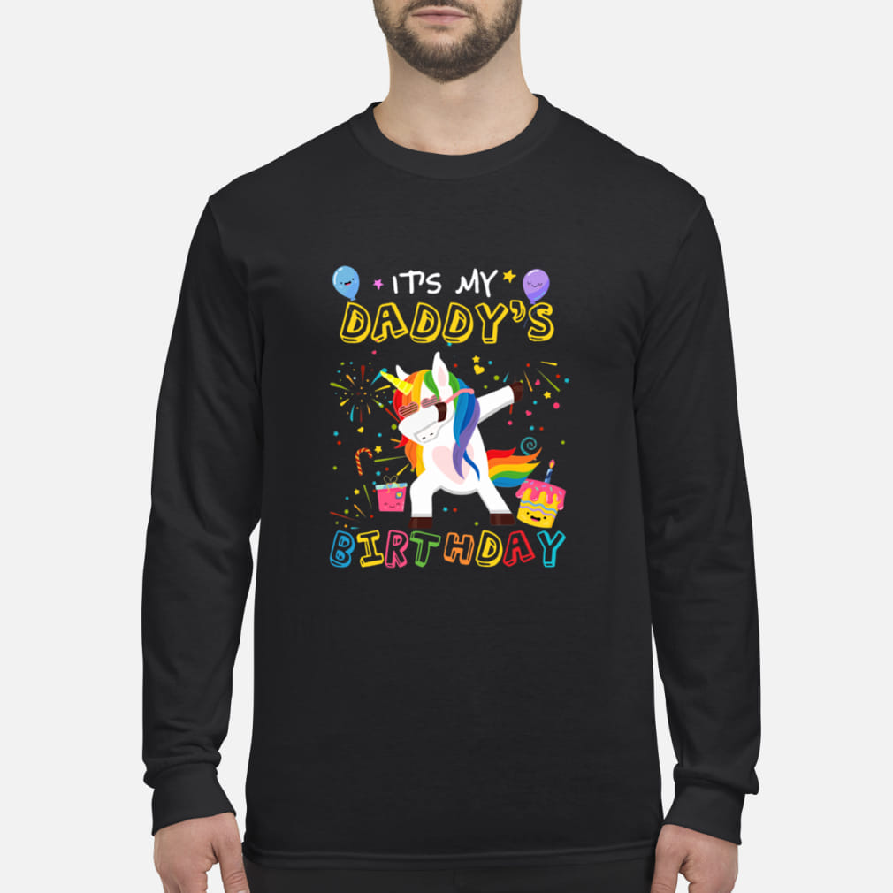 Unicorn Dabbing Awesome It's My Daddy's Birthday shirt Long sleeved