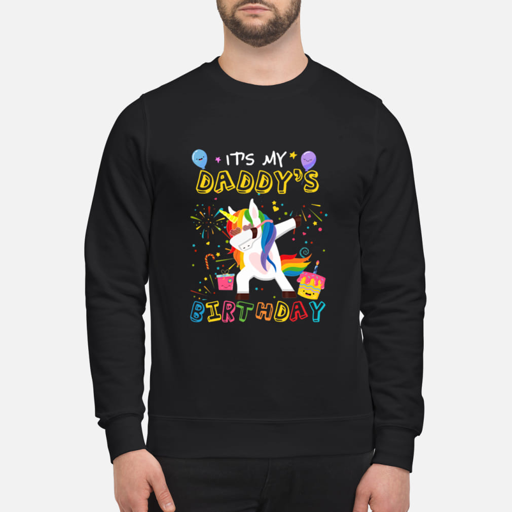 Unicorn Dabbing Awesome It's My Daddy's Birthday shirt sweater