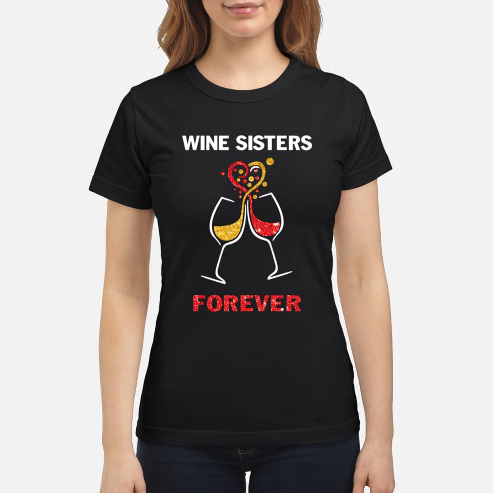 Wine sisters forever shirt ladies tee