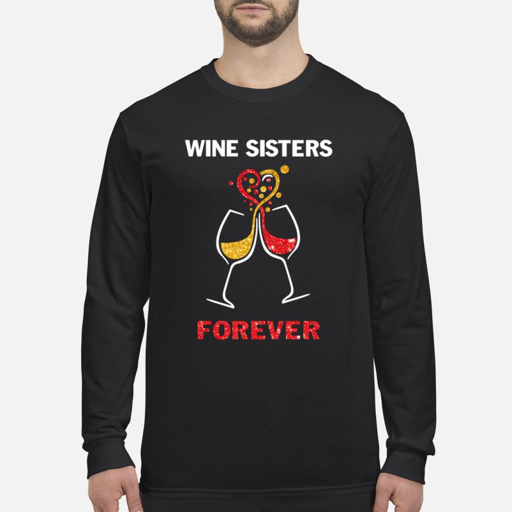 Wine sisters forever shirt Long sleeved