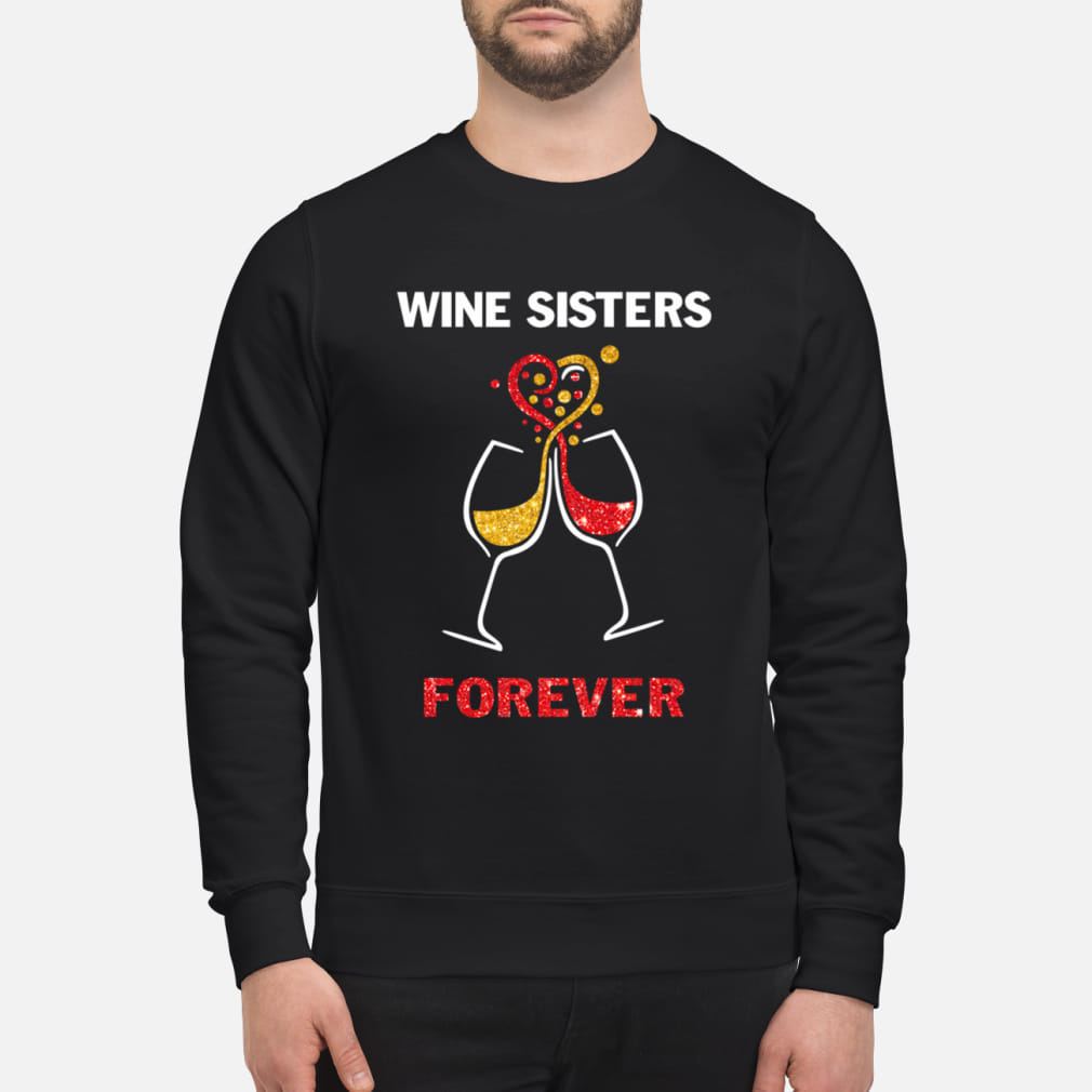 Wine sisters forever shirt sweater