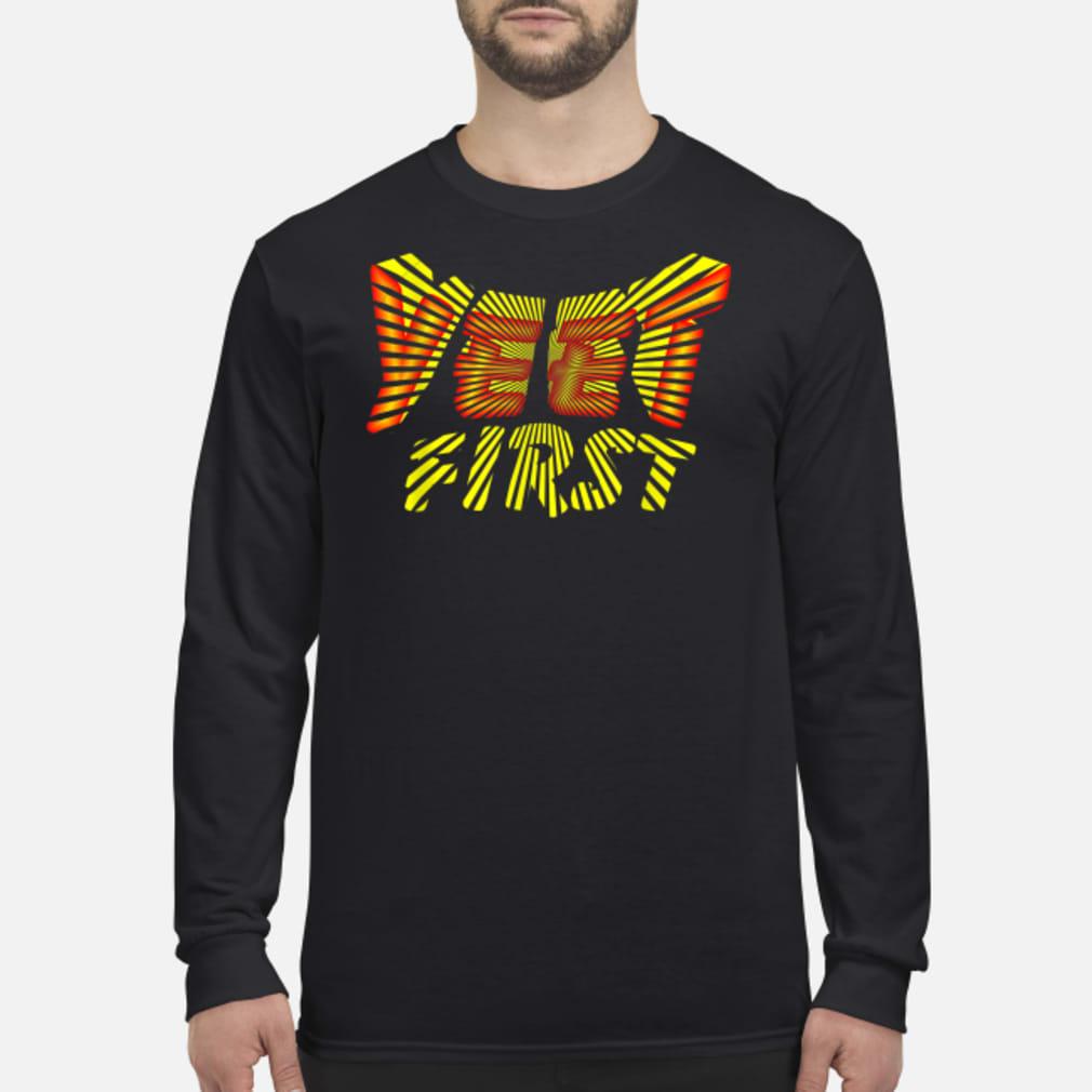 Yeet First Shirt Long sleeved