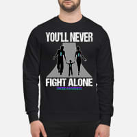 You'll never fight alone suicide awareness shirt sweater