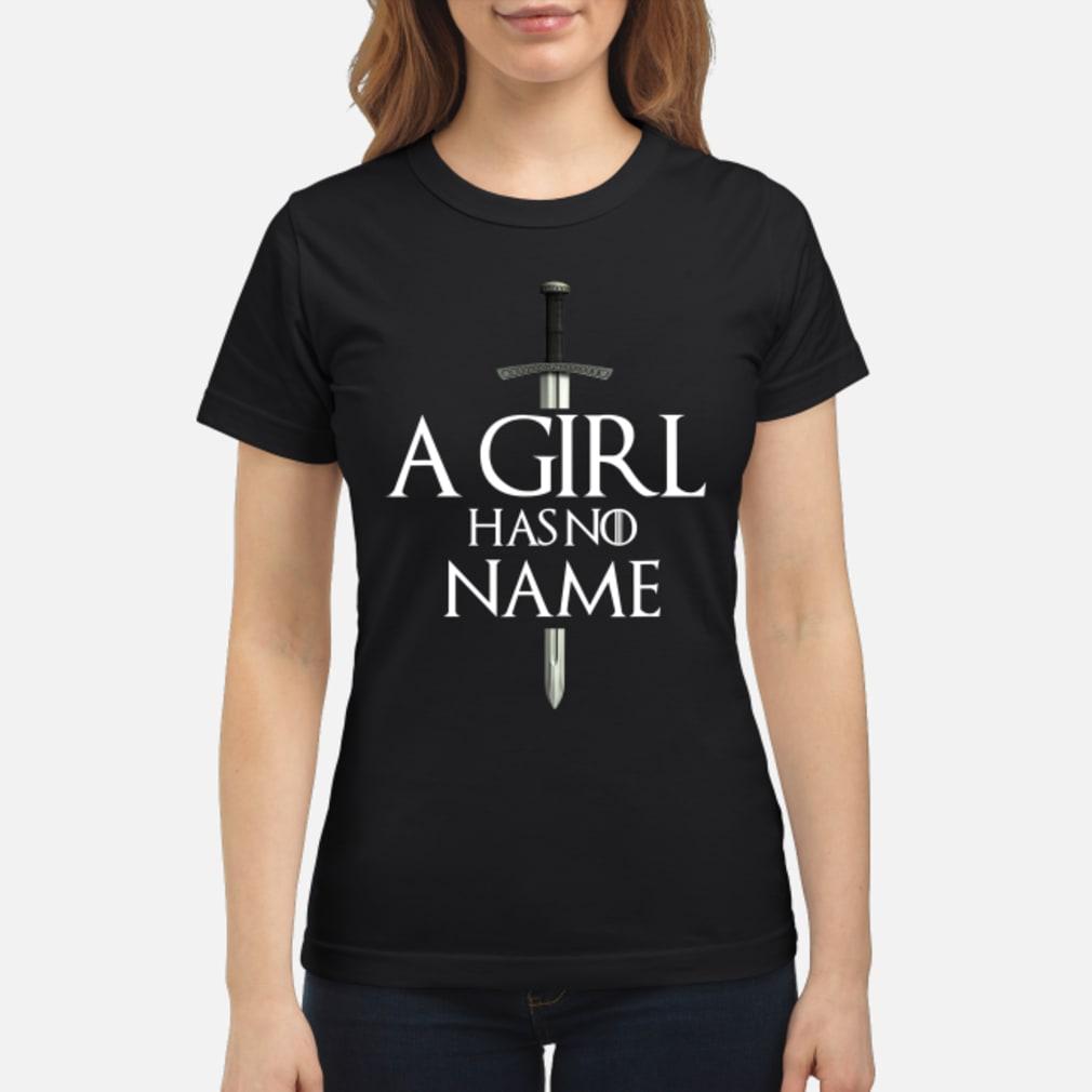 A girl has no name shirt ladies tee