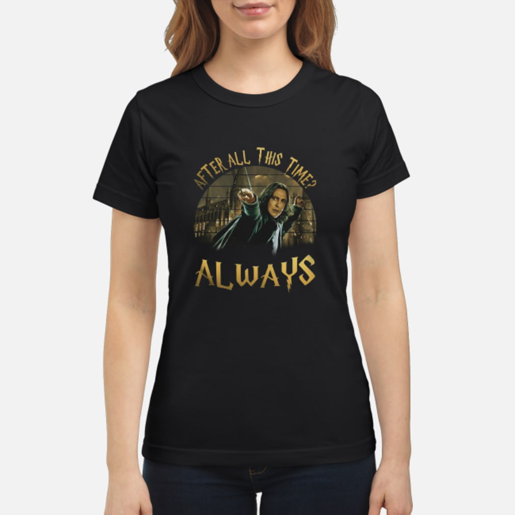 After All This Time shirt ladies tee