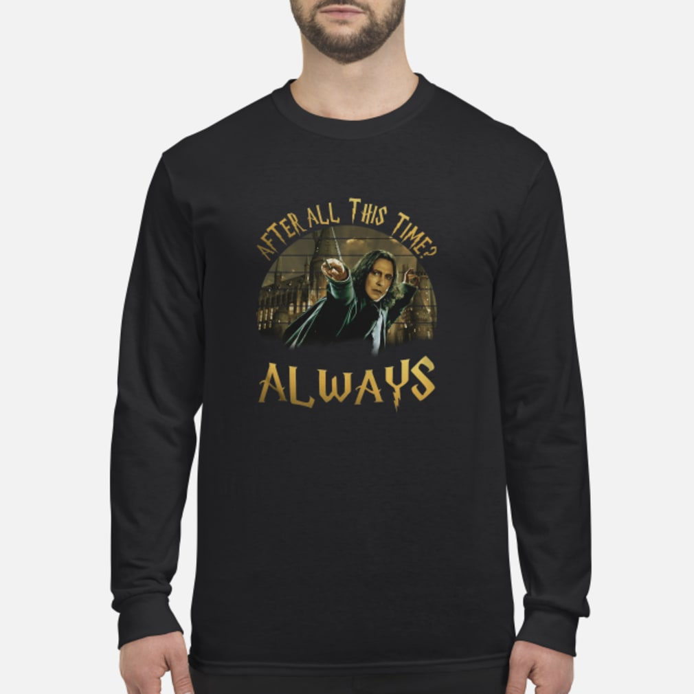 After All This Time shirt Long sleeved