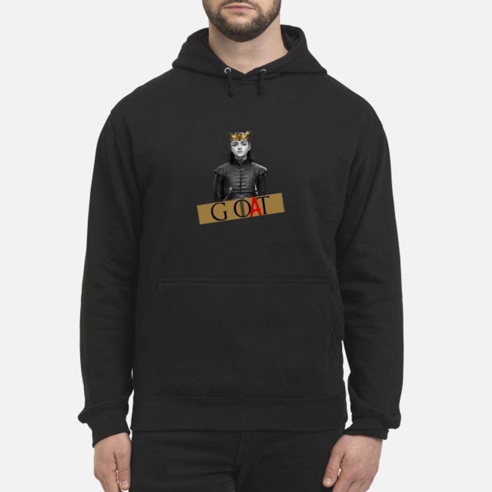 Arya Stark GOAT GOT Shirt hoodie