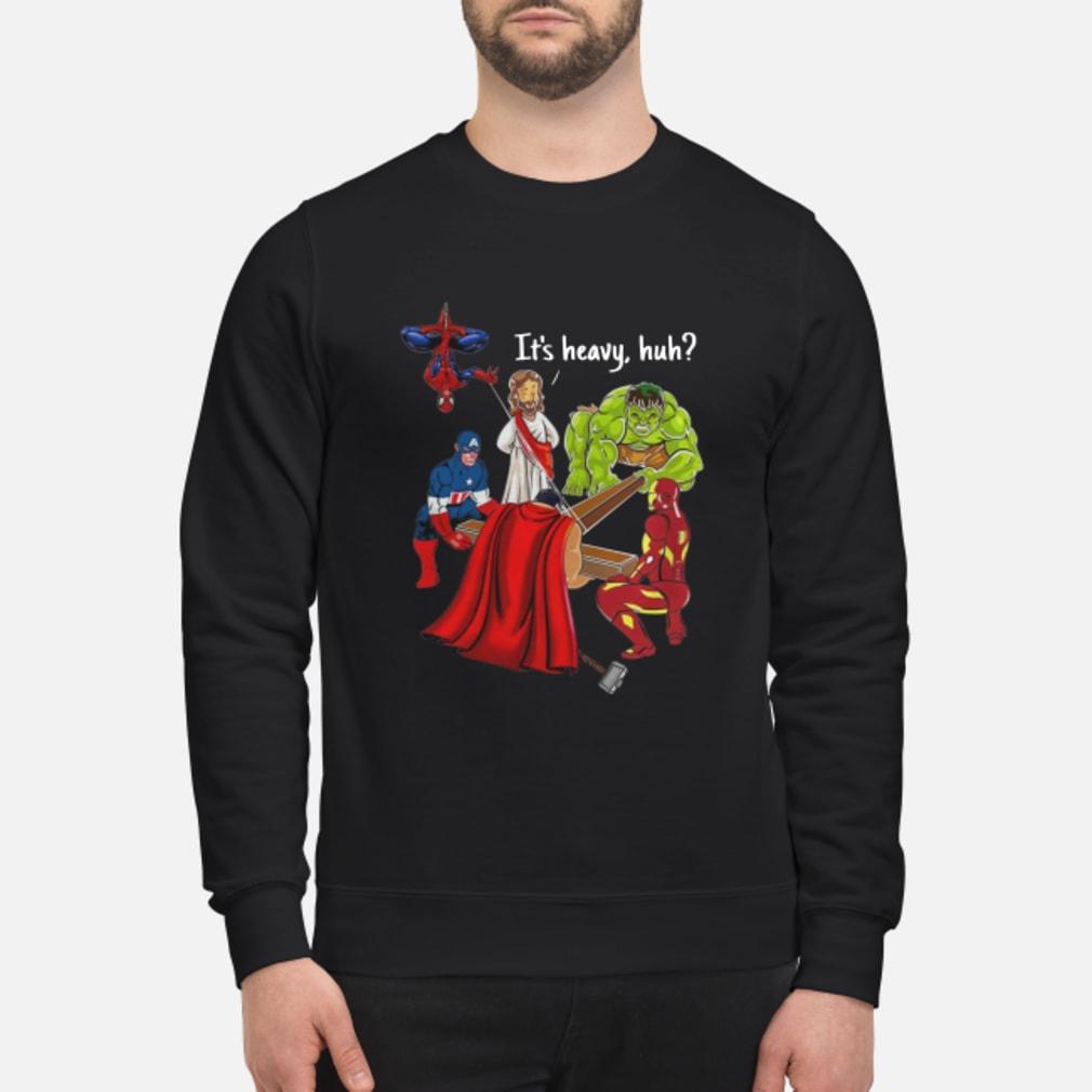 Avenger It's heavy huh shirt sweater