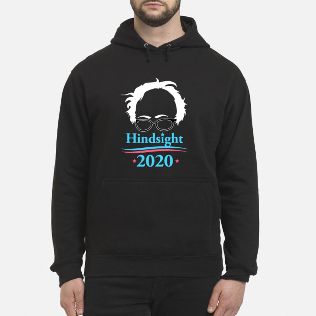 Bernie Sanders Hindsight 2020 shirt hoodie