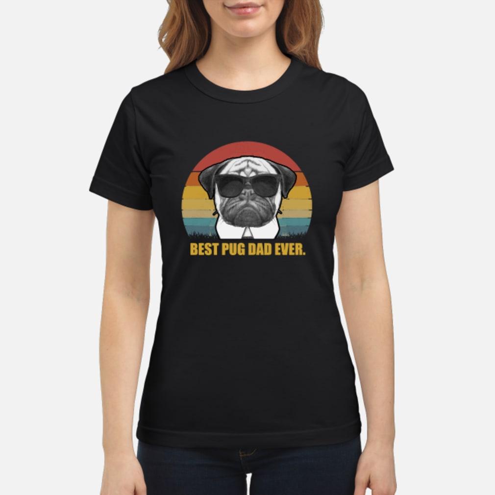 Best Pug Dad ever vintage shirt ladies tee