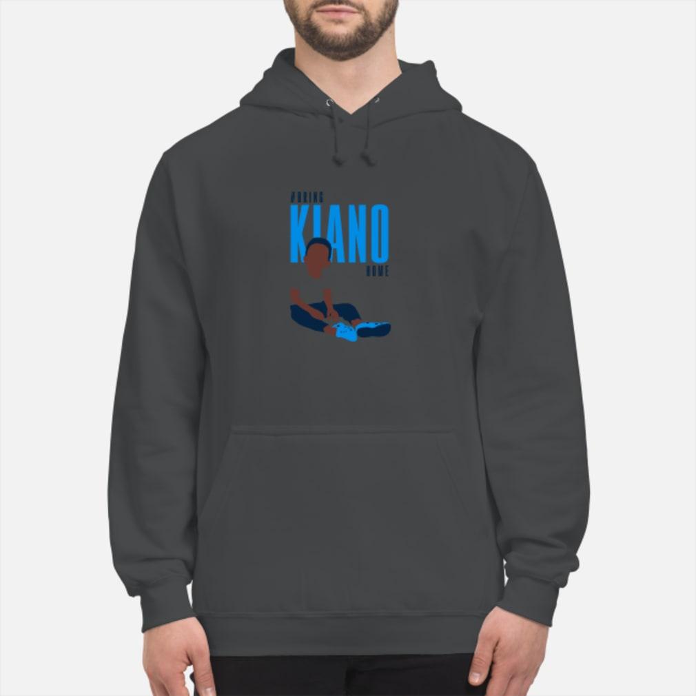 Bring kiano home shirt hoodie