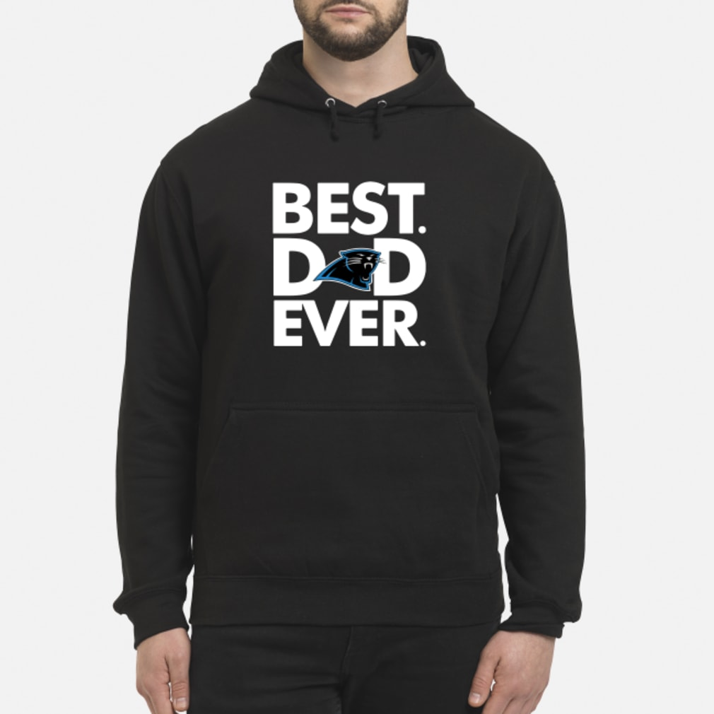 Carolina Panthers Best Dad ever shirt hoodie
