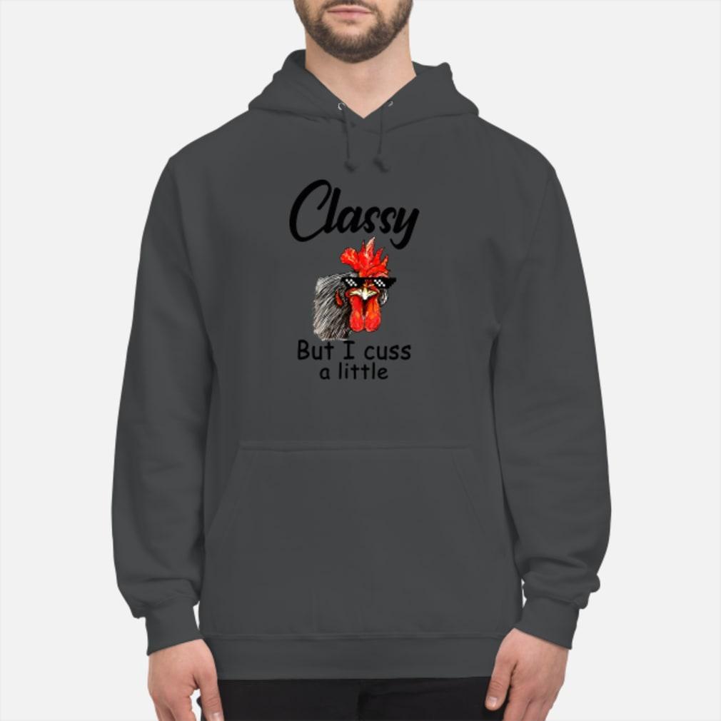 Classy but I cuss a little shirt hoodie