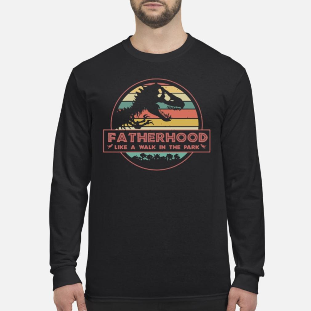Fatherhood Like A Walk In The Park Dinosaur Shirt Long sleeved