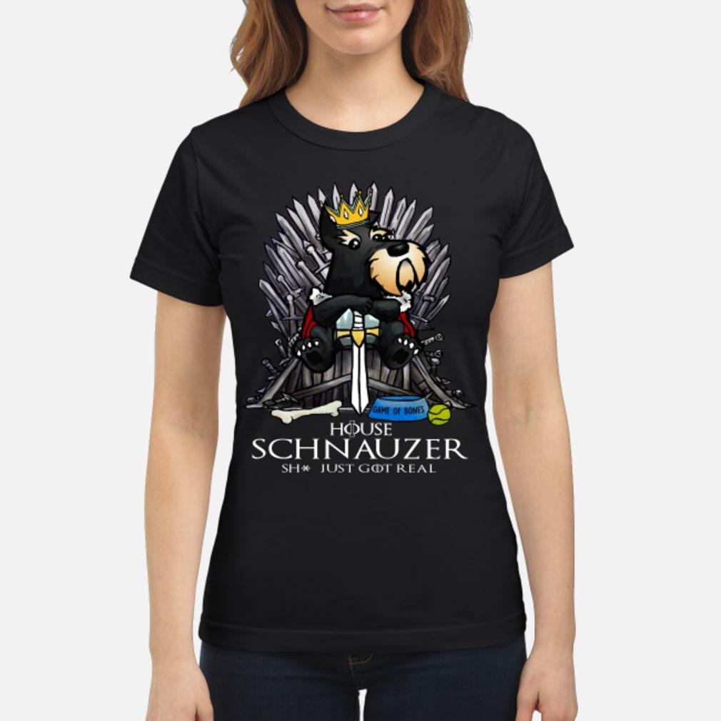 Game Of Bones House Schnauzer Shit Just GOT Real Shirt ladies tee