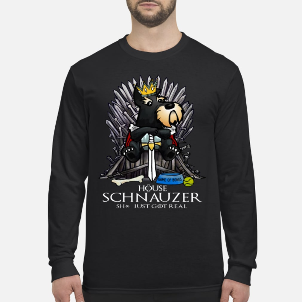 Game Of Bones House Schnauzer Shit Just GOT Real Shirt Long sleeved