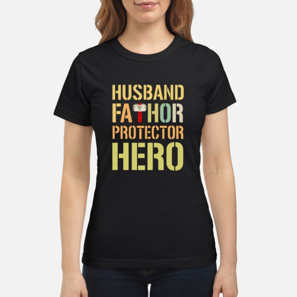 Husband fathor protector hero shirt ladies tee