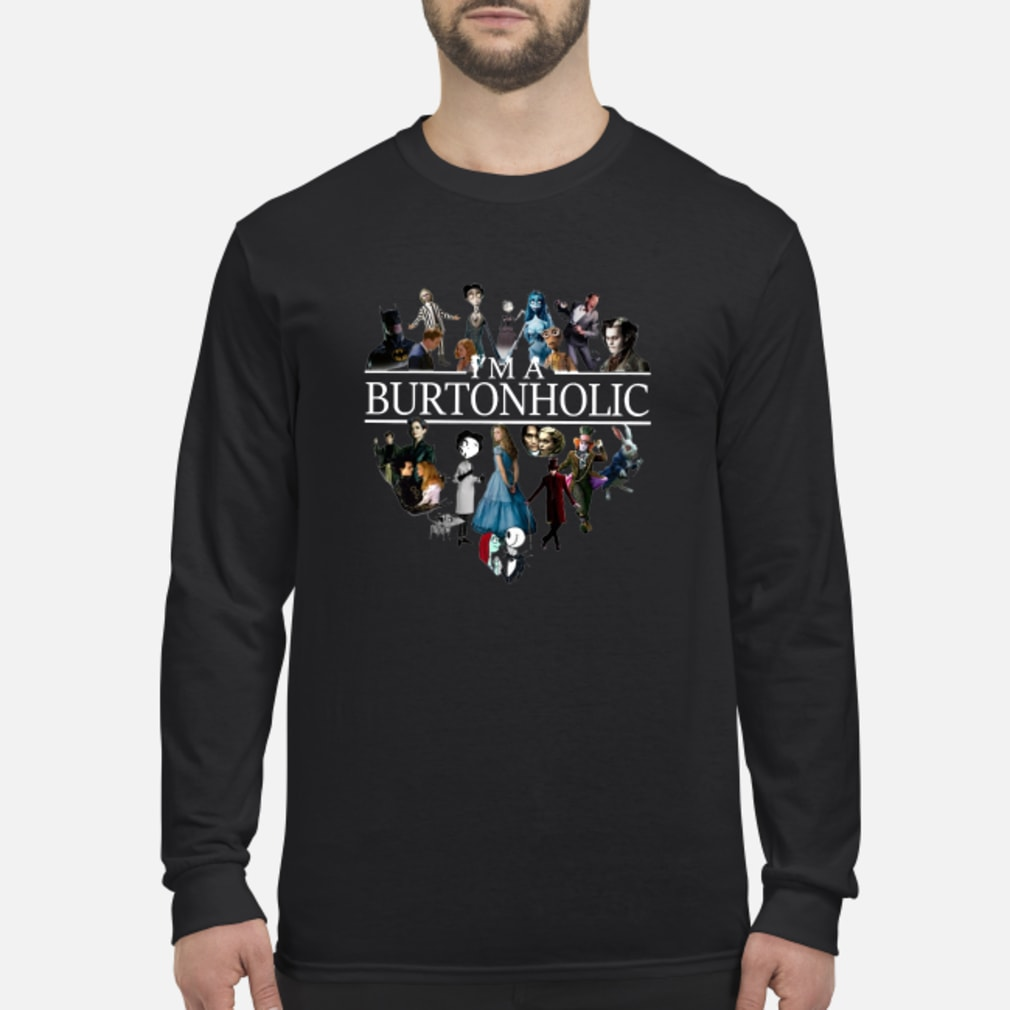 I'm a Burtonholic shirt Long sleeved