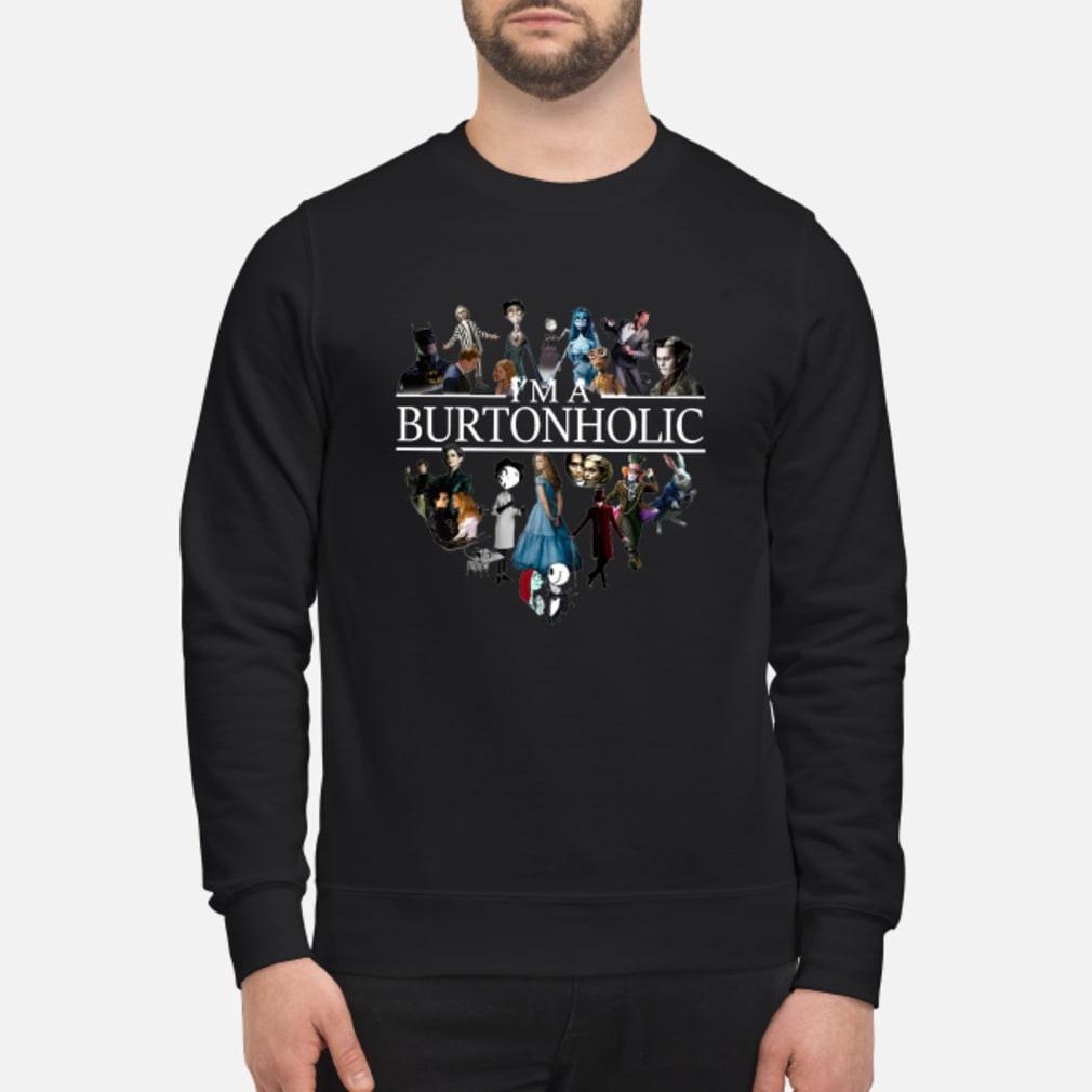 I'm a Burtonholic shirt sweater