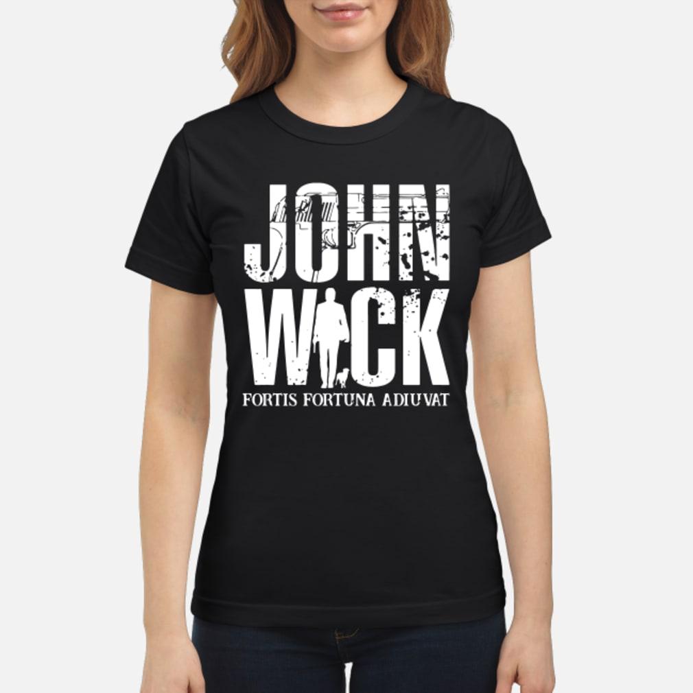 John Wick Fortis Frtuna Adiuvat shirt ladies tee
