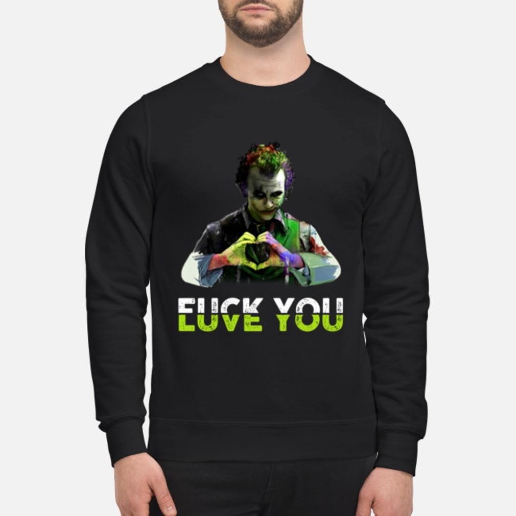 Joker love you fuck you shirt sweater