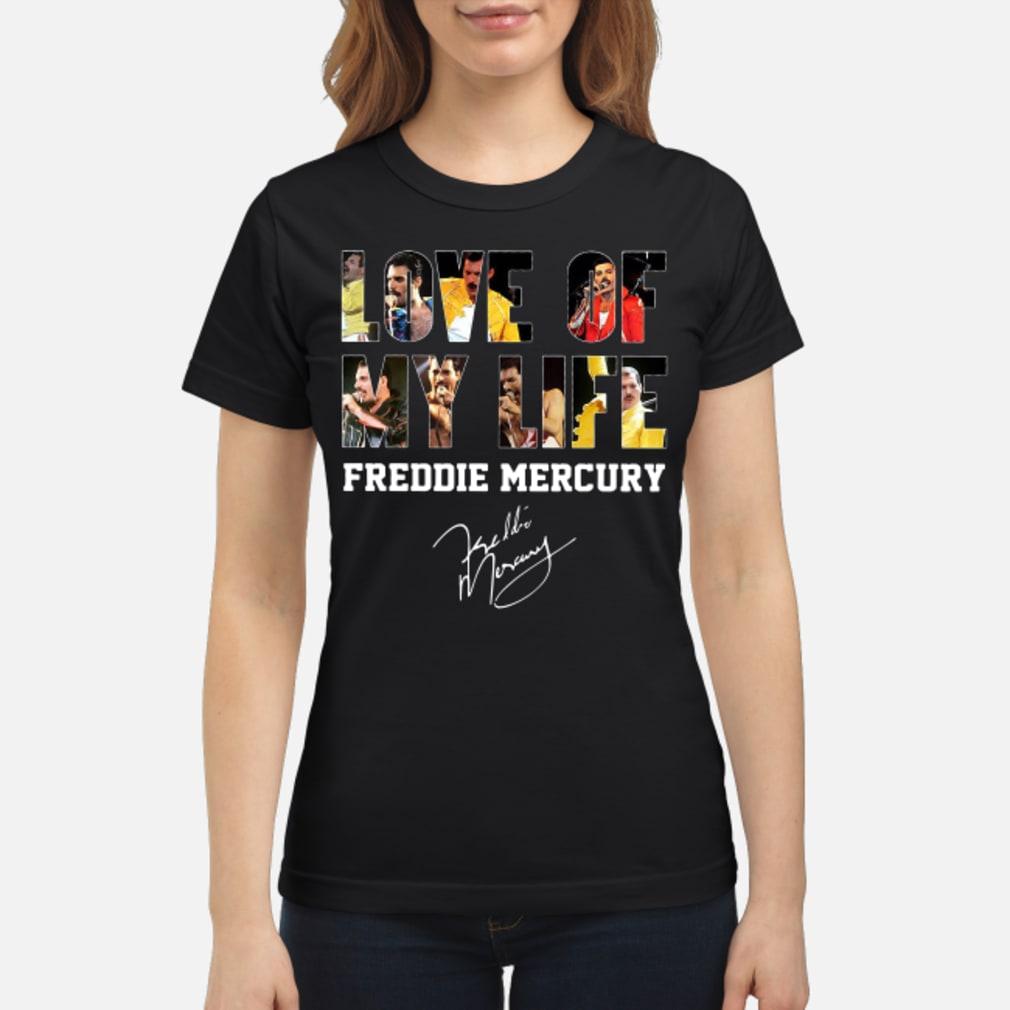 Love of my life Freddie Mercury signature shirt ladies tee
