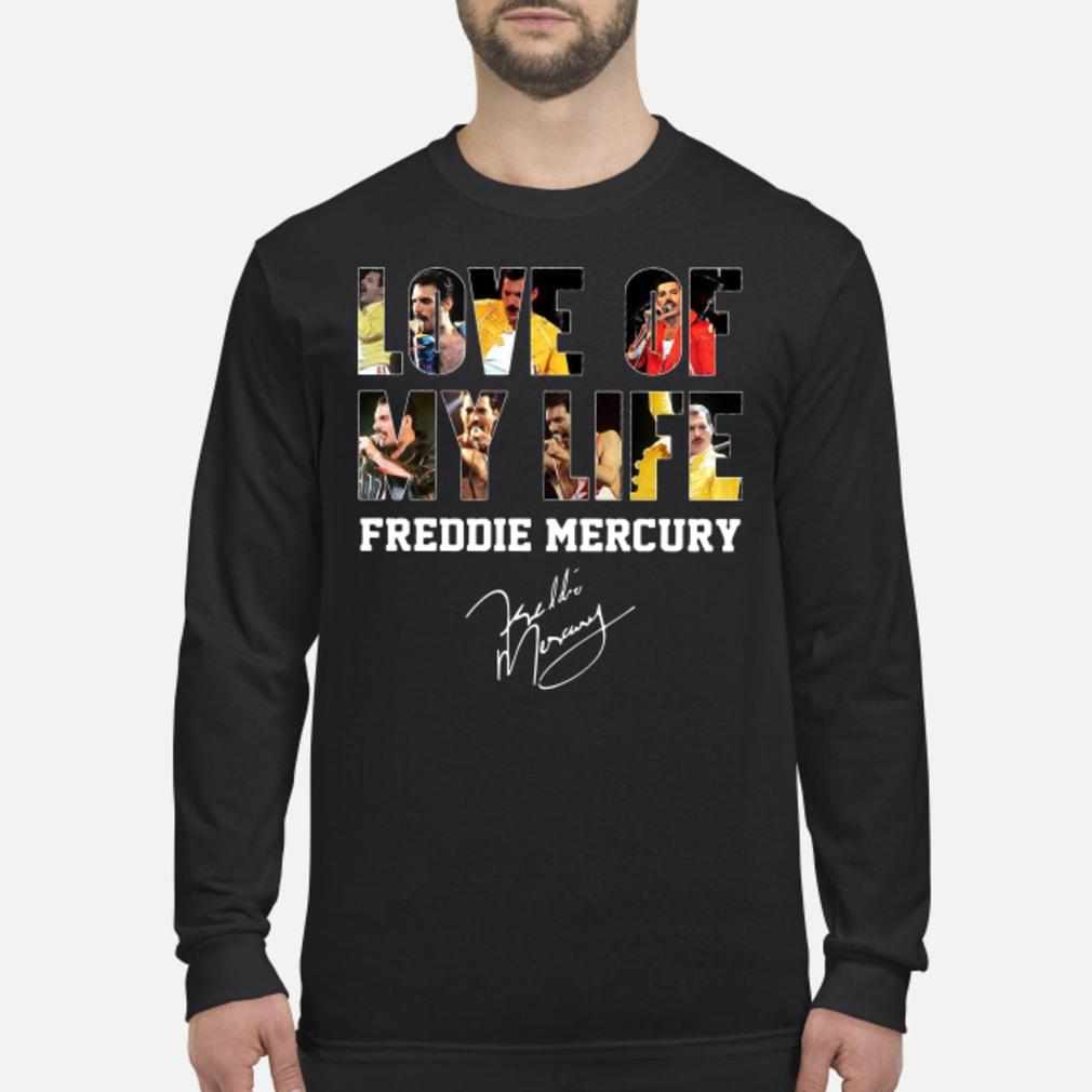 Love of my life Freddie Mercury signature shirt Long sleeved