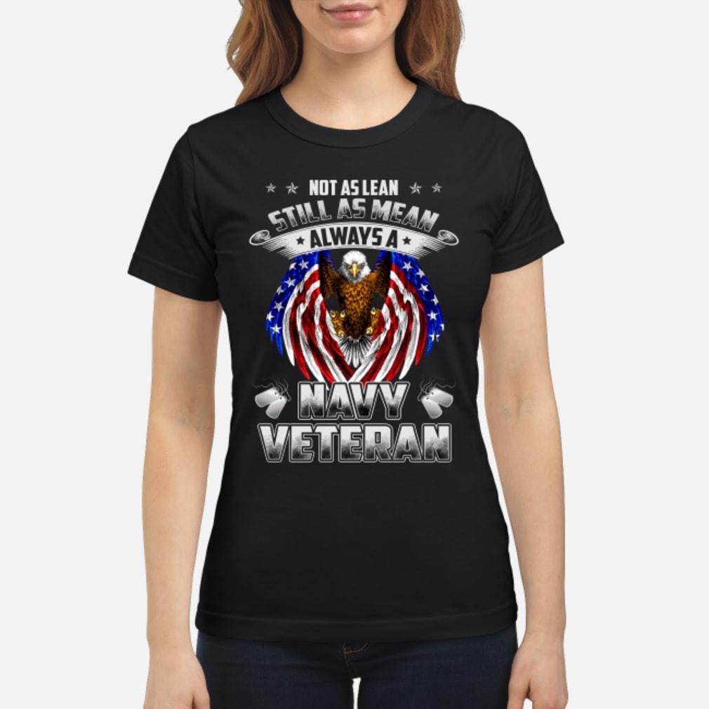 Not as lean still as mean always a navy veteran shirt ladies tee