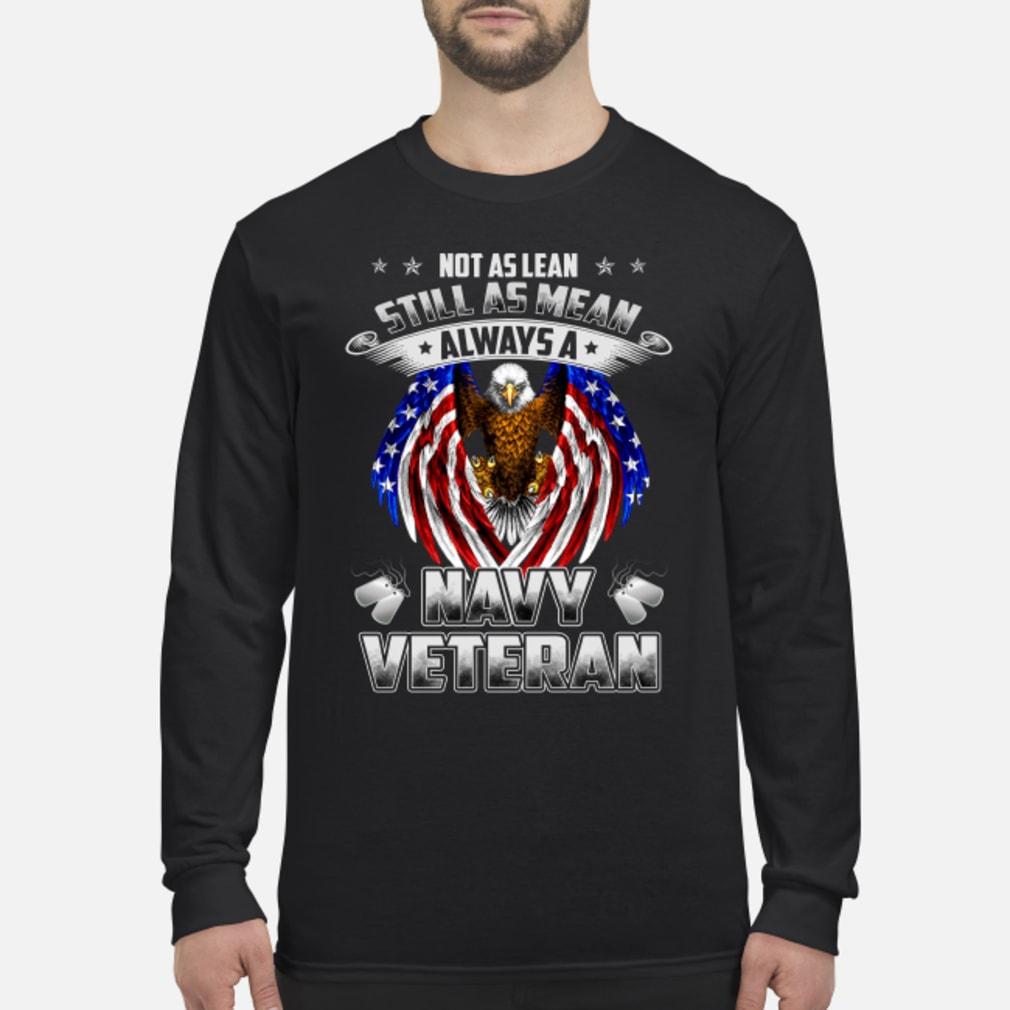 Not as lean still as mean always a navy veteran shirt Long sleeved