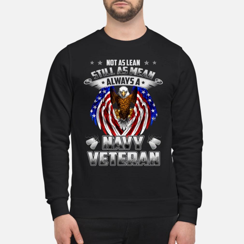 Not as lean still as mean always a navy veteran shirt sweater
