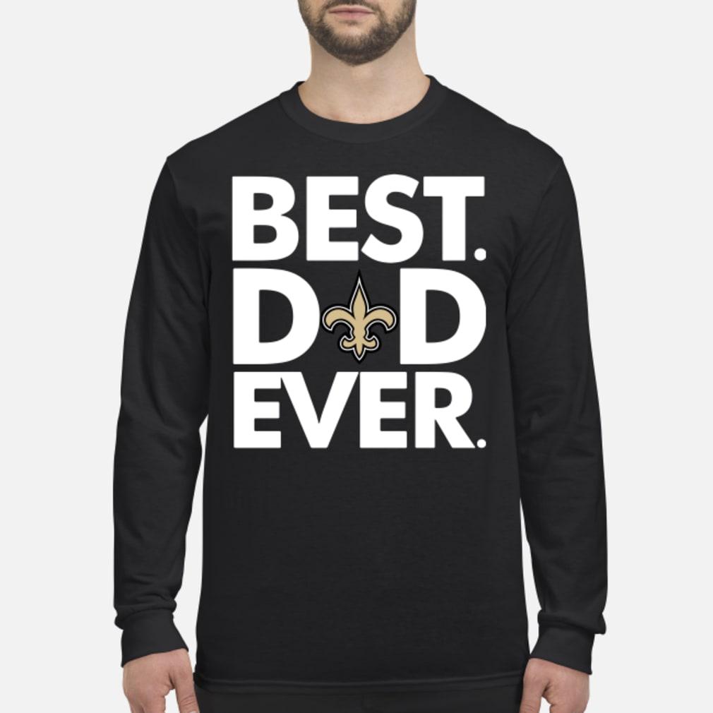 Orleans Saints Best Dad ever shirt long sleeved
