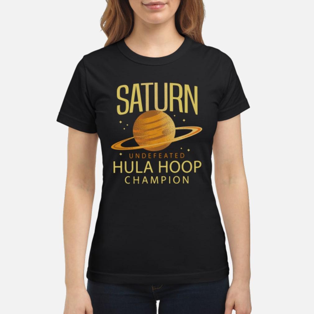 Saturn undefeated hula hoop champion shirt ladies tee