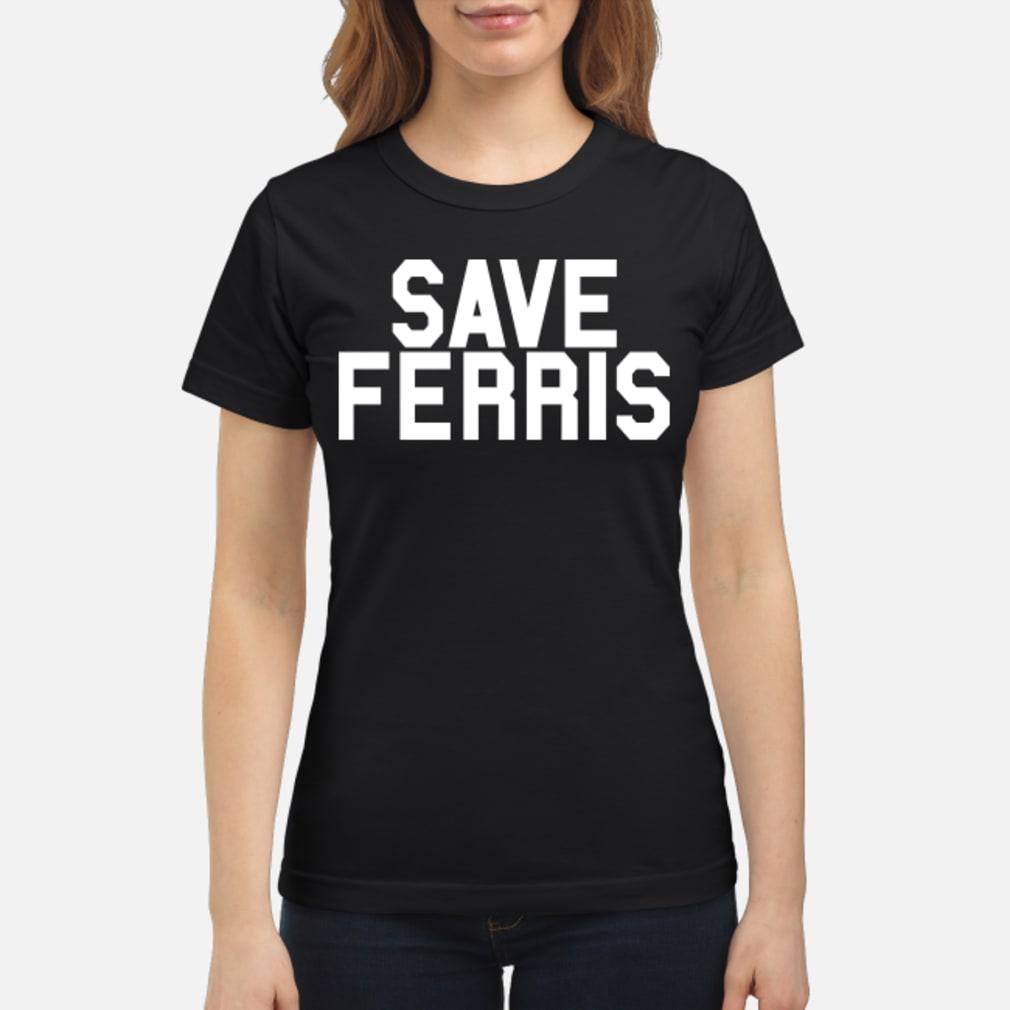 Save Ferris Mens T-Shirt ladies tee