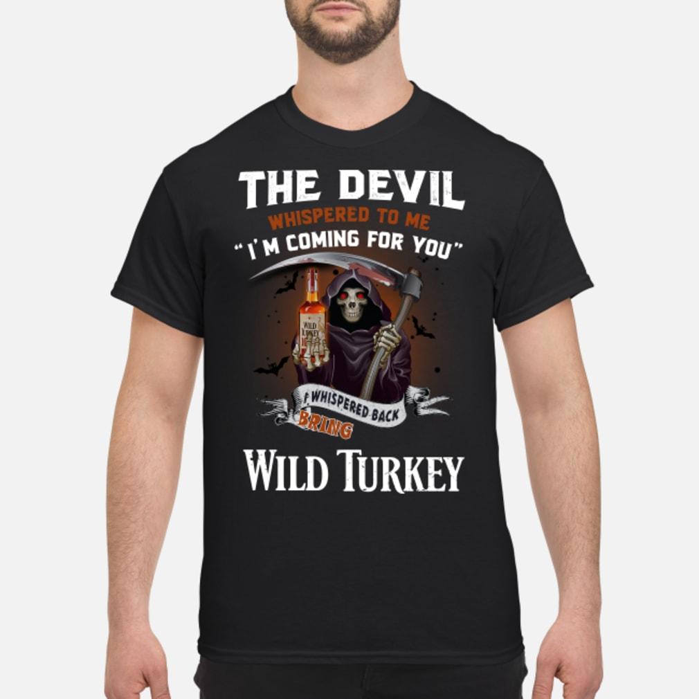 The Devil l whispered to me I whispered back bring Wild Turkey shirt