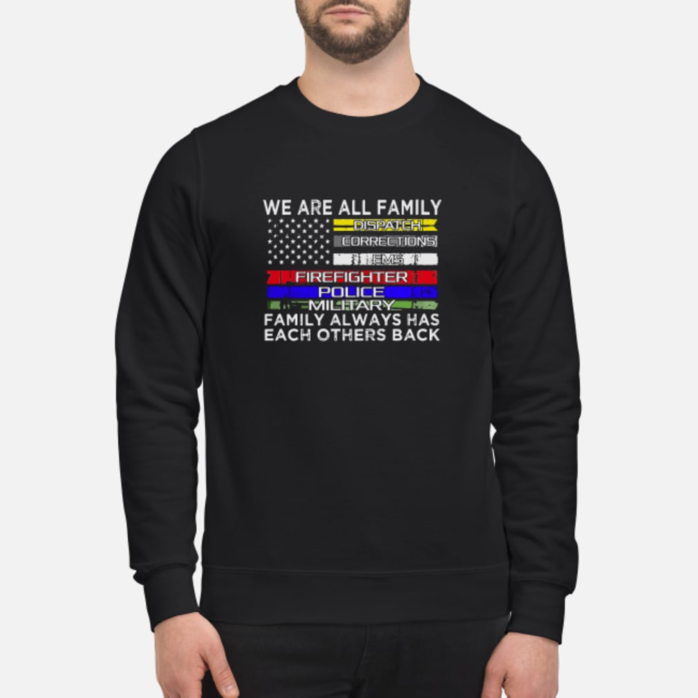 We are all family dispatch corrections ems firefighter police military shirt sweater
