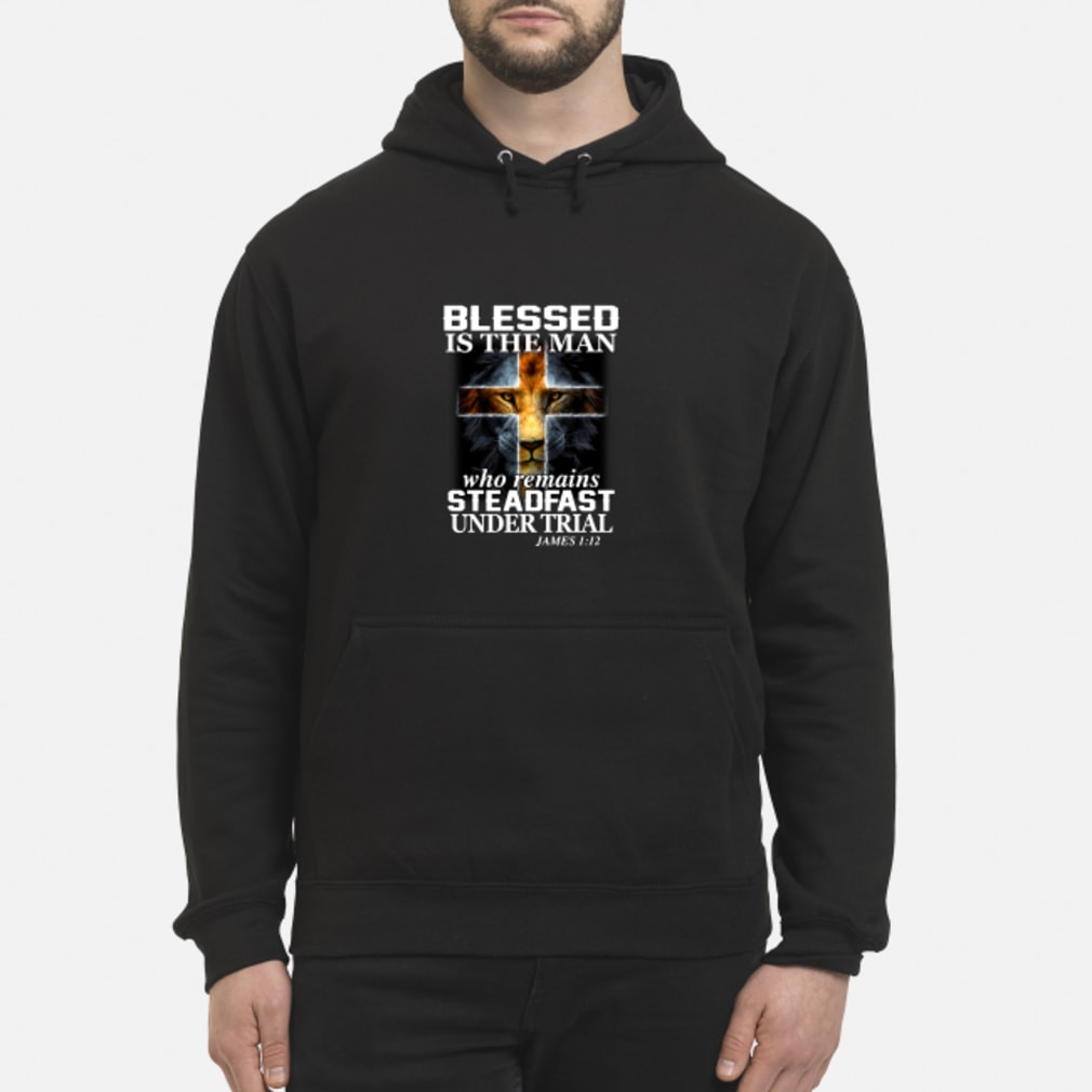 Wolf blessed is the man who remains steadfast under trial shirt hoodie