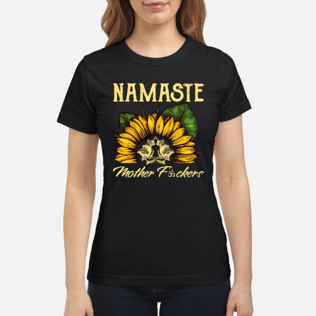 Yoga sunflower Namaste mother fuckers shirt ladies tee