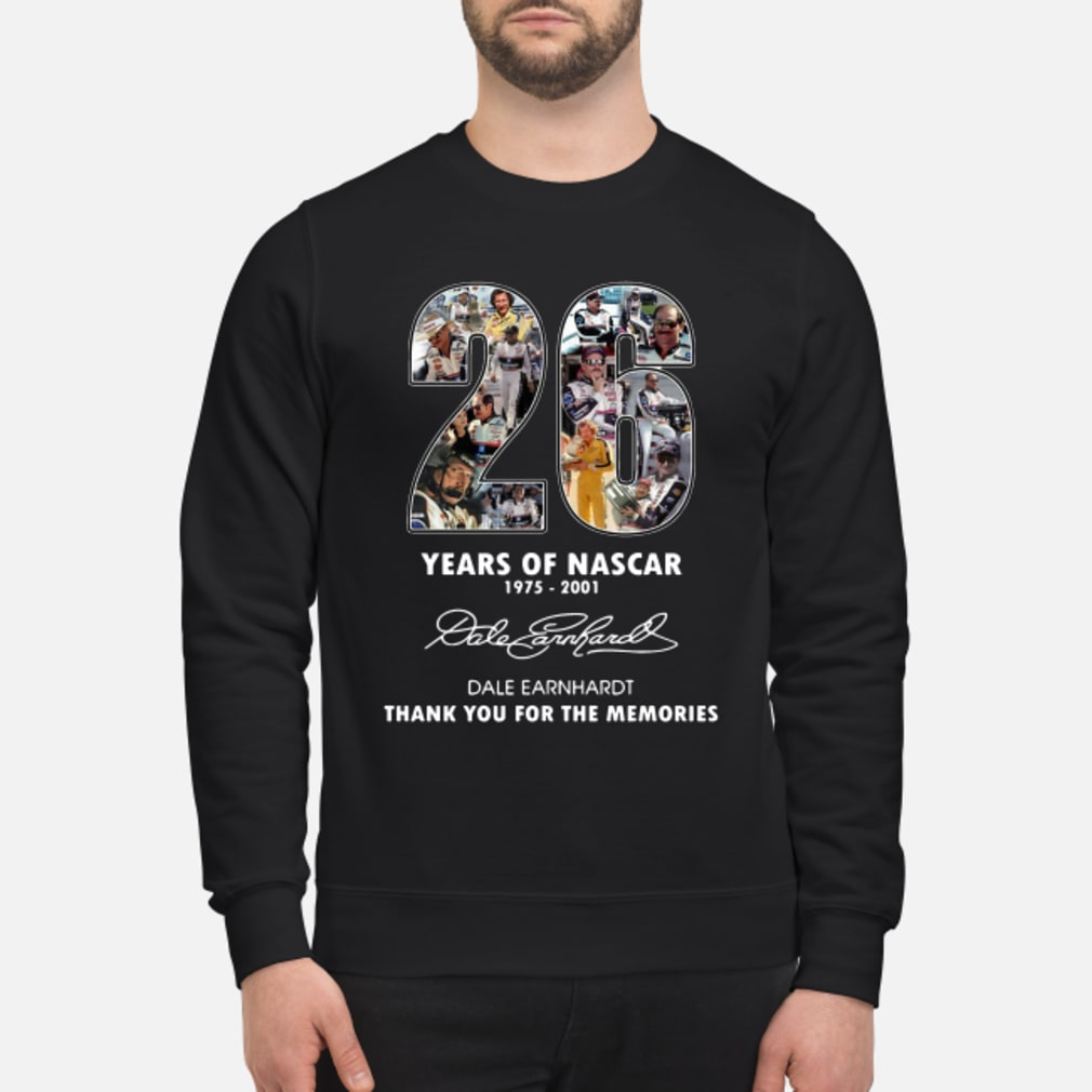 26 Year Of Nascar Dale Earnhardt Thank You For The Memories Shirt sweater