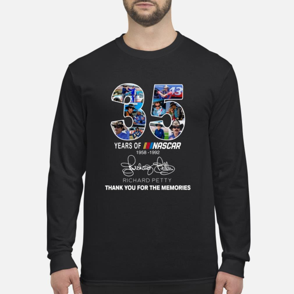 35 Years Of Nascar Richard Petty Thank You For The Memories Shirt Long sleeved