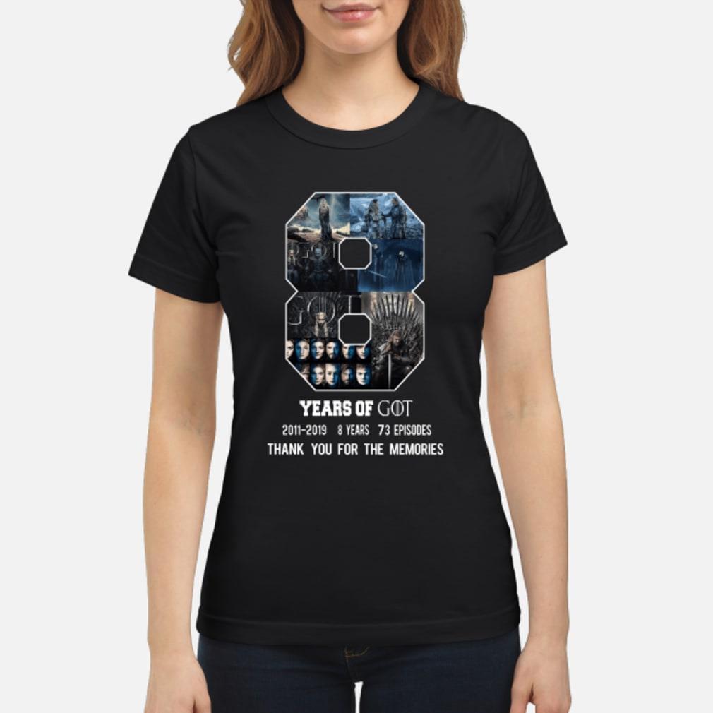 8 Year of Game Of Thrones 2011-2019 8 season thank you shirt ladies tee