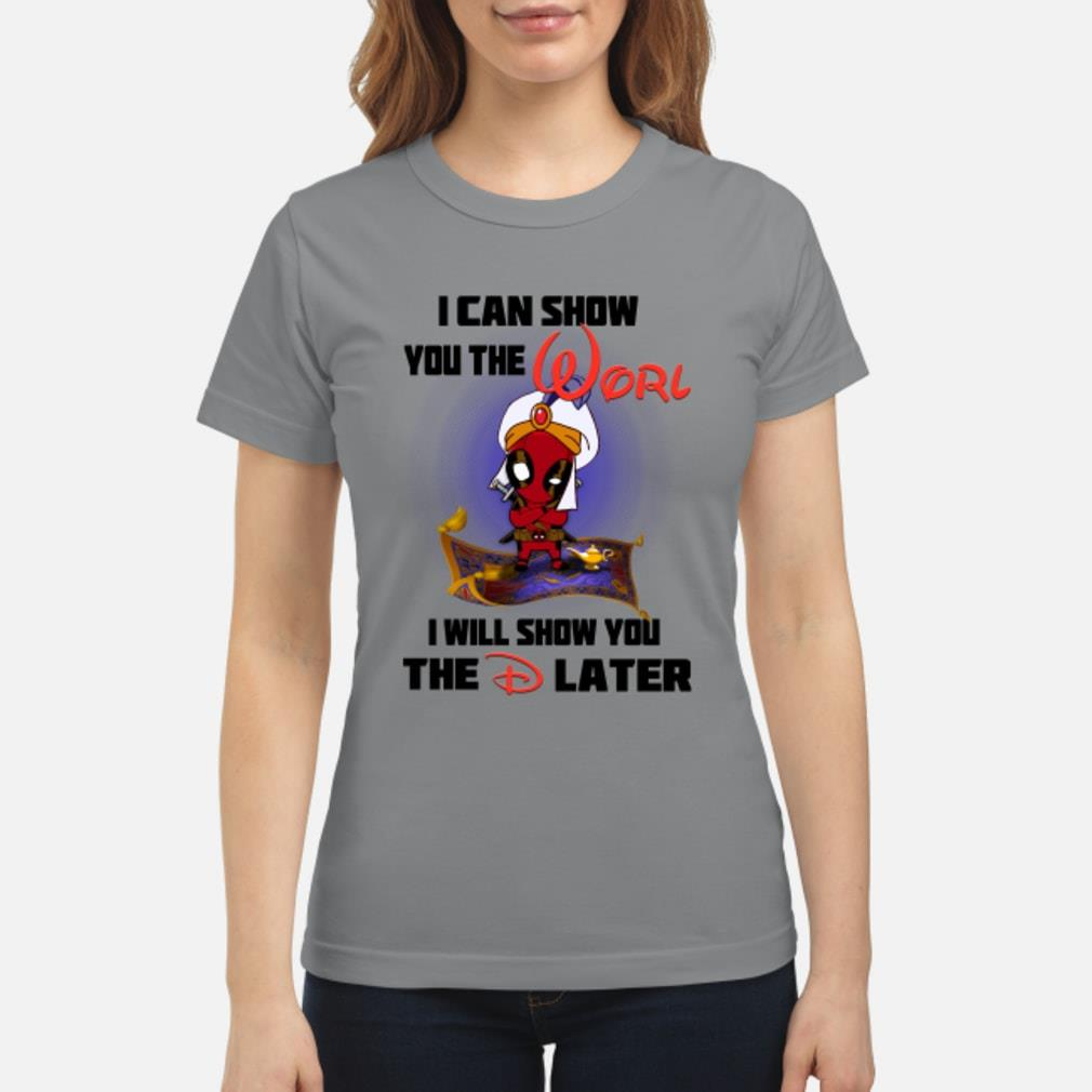 Aladdin Deadpool I can show You the Worl I will show you the D later shirt ladies tee