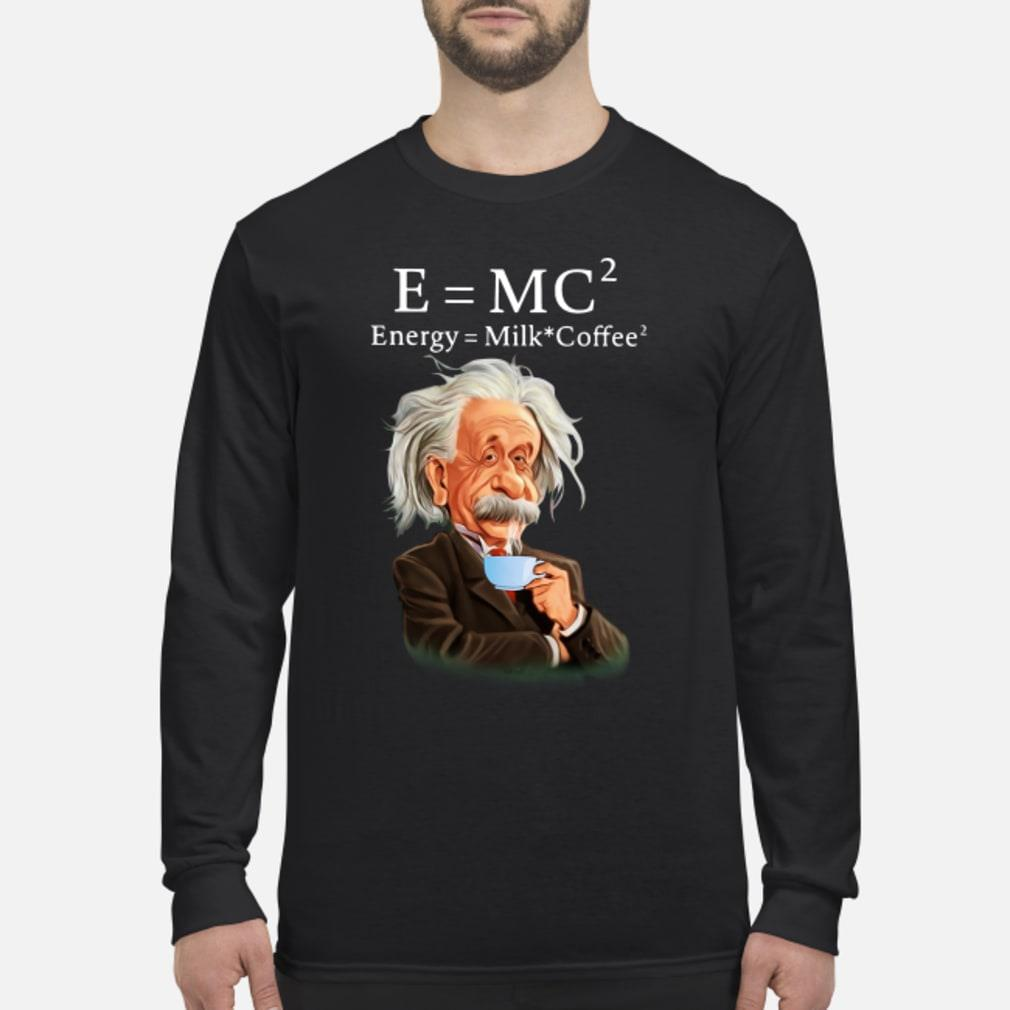 Albert Einstein E=MC2 Energy Milk Coffee shirt long sleeved