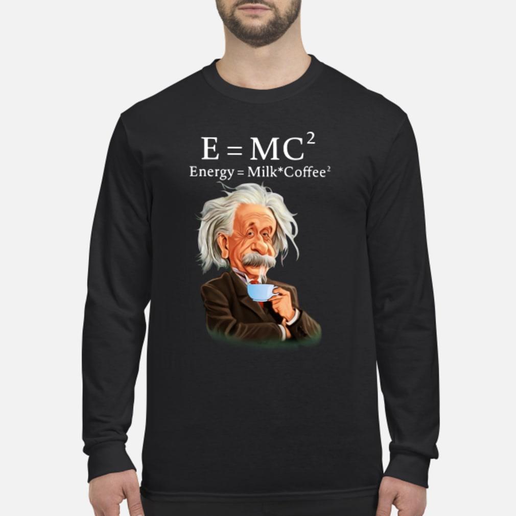 Albert Einstein E=MC2 Energy Milk Coffee shirt Long sleeved