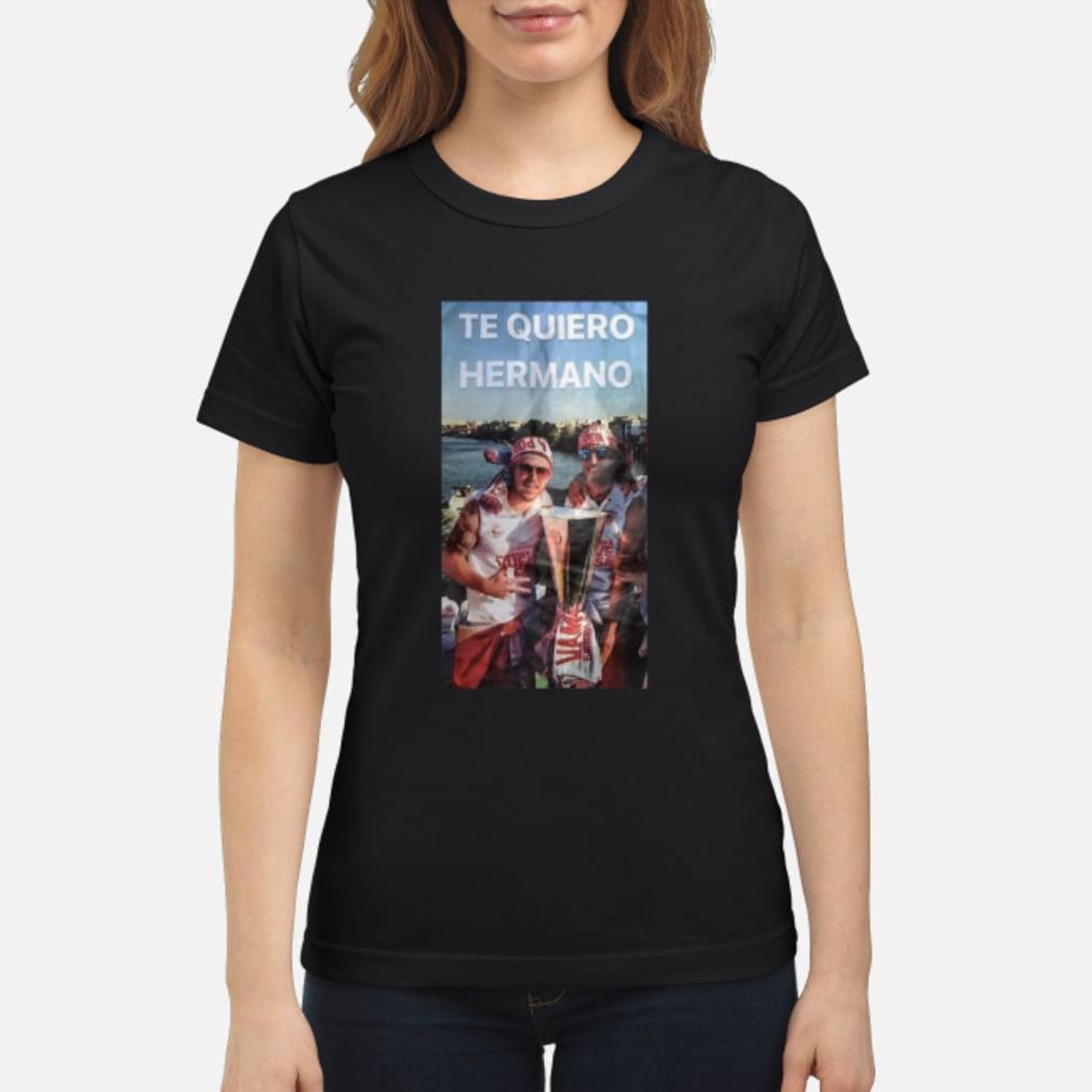 Alberto Moreno Reyes Te Quiero Hermano shirt ladies tee