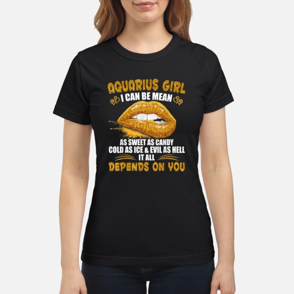 Aquarius I Can Be Mean Saying Birthday Zodia Shirt ladies tee