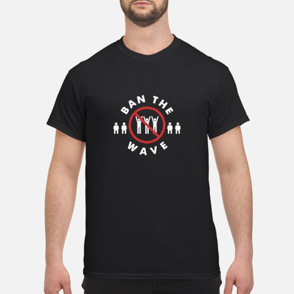 Ban the Wave shirt